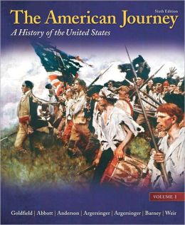 The American Journey: A History of the United States, Volume 1 Reprint
