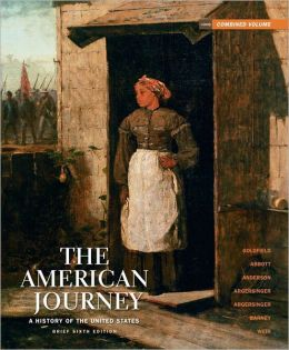 The American Journey: A History of the United States, Brief Edition, Combined Volume Reprint