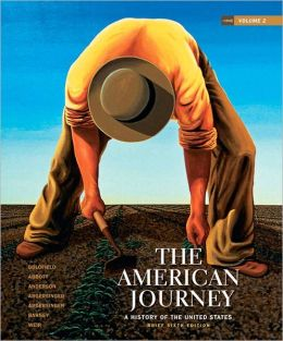 The American Journey: A History of the United States, Brief Edition, Volume 2 Reprint