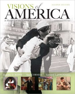 Visions of America: A History of the United States, Combined Volume Plus NEW MyHistoryLab with eText