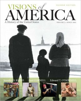 Visions of America: A History of the United States, Volume Two Plus NEW MyHistoryLab with eText