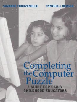 Completing the Computer Puzzle: A Guide for Early Childhood Educators