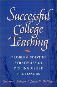 Successful College Teaching: Problem-Solving Strategies of Distinguished Professors