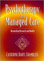 Psychotherapy and Managed Care: Reconciling Research and Reality
