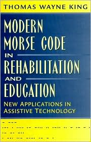 Modern Morse Code in Rehabilitation and Education: New Applications in Assistive Technology