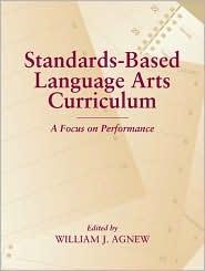 Standards-Based K-12 Language Arts Curriculum: A Focus on Performance