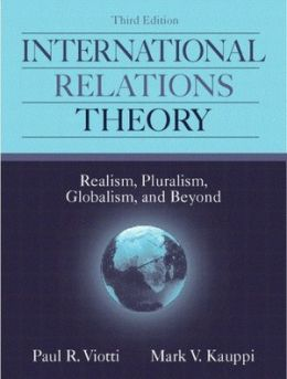 International Relations Theory: Realism, Pluralism, Globalism, and Beyond