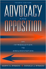 Advocacy and Opposition: An Introduction to Argumentation