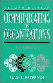 Communicating in Organizations: A Casebook