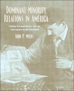 Dominant-Minority Relations in America: Linking Personal History with the Convergence in the New World