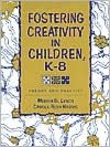 Fostering Creativity in Children, K-8: Theory and Practice