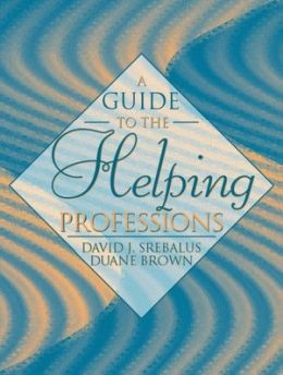 Guide to the Helping Professions