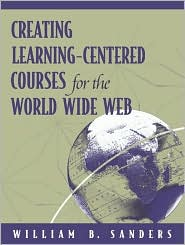 Creating Learning-Centered Courses for the World Wide Web