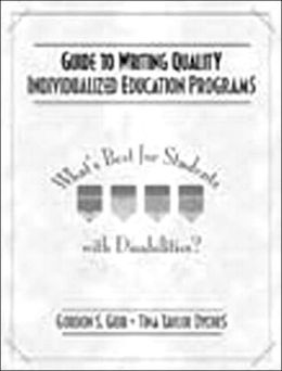 Guide to Writing Quality Individualized Education Programs: What's Best for Students with Disabilities?