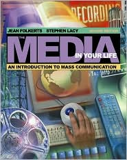 The Media in Your Life: An Introduction to Mass Communication (with Interactive Companion Website)