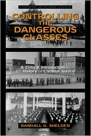 Controlling the Dangerous Classes: A Critical Introduction to the History of Criminal Justice