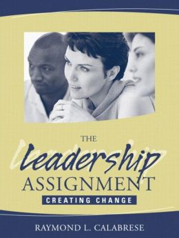 The Leadership Assignment: Creating Change