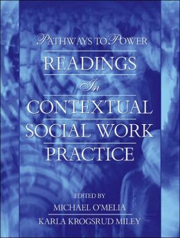 Pathways to Power: Readings in Contextual Social Work Practice