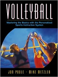 Volleyball: Mastering the Basics with the Personalized Sports Instruction System (A Workbook Approach)