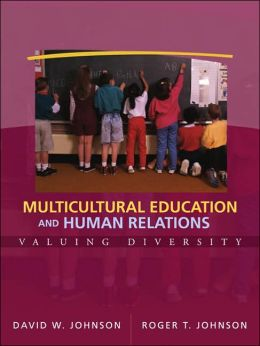 Multicultural Education and Human Relations: Valuing Diversity