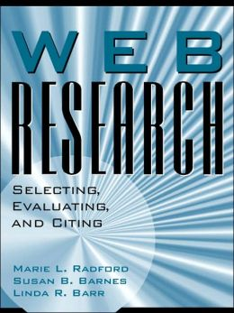 Web Research: Selecting, Evaluating and Citing