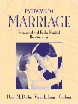 Pathways to Marriage: Premarital and Early Marital Relationships