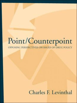 Point/Counterpoint: Opposing Perspectives on Issues of Drug Policy