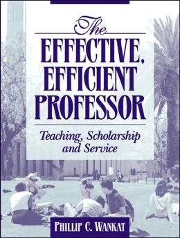 The Effective, Efficient Professor : Teaching Scholarship and Service