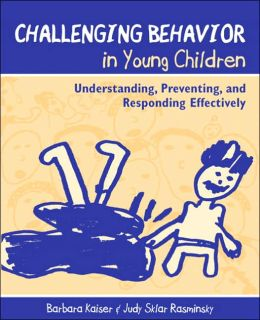 Challenging Behavior in Young Children: Understanding, Preventing, and Responding Effectively