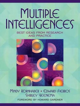 Multiple Intelligences : Best Ideas from Research and Practice