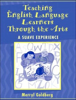 Teaching English Language Learners Through the Arts: A SUAVE Experience