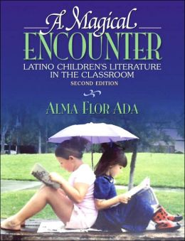 A Magical Encounter: Latino Children's Literature in the Classroom