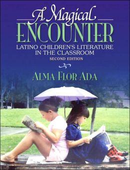 A Magical Encounter: Latino Children's Literature in the Classroom