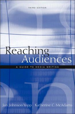 Reaching Audiences: A Guide to Media Writing
