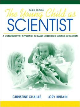 The Young Child as Scientist: A Constructivist Approach to Early Childhood Science Education