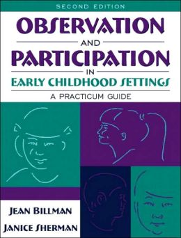 Observation and Participation in Early Childhood Settings: A Practicum Guide