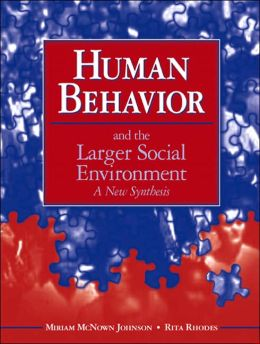 Human Behavior and the Larger Social Environment: A New Synthesis