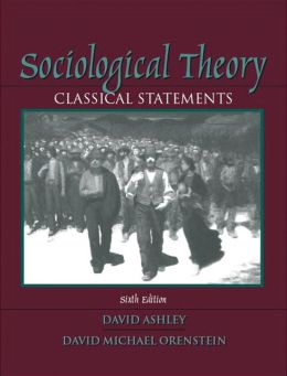 Sociological Theory: Classical Statements
