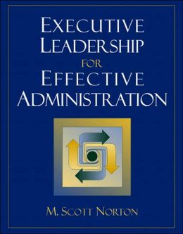 Exective Leadership for Effective Administration