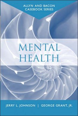 Casebook: Mental Health (Allyn & Bacon Casebook Series)