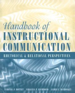 Handbook of Instructional Communication: Rhetorical and Relational Perspectives