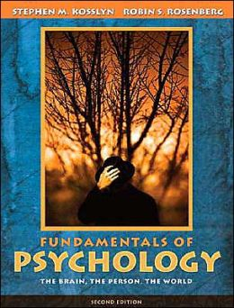 Fundamentals of Psychology: The Brain, The Person, The World