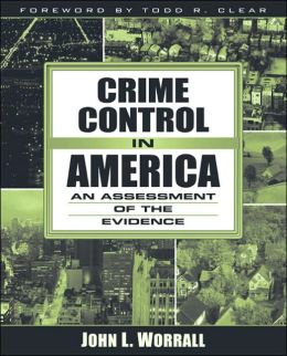 Crime Control in America: An Assessment of the Evidence