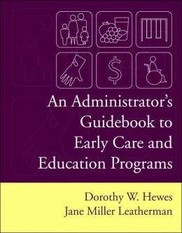 An Administrator's Guidebook To Early Care And Education Programs