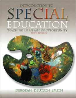 Introduction to Special Education: Teaching in an Age of Opportunity, MyLabSchool Edition
