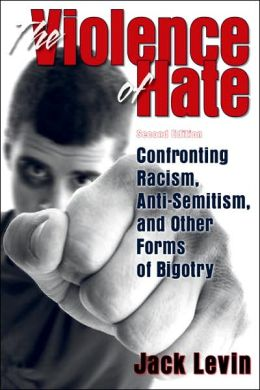Violence of Hate: Confronting Racism, Anti-Semitism, and other Forms of Bigotry