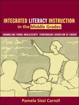 Integrated Literacy Instruction in the Middle Grades: Channeling Young Adolescents' Spontaneous Overflow of Energy, MyLabSchool Edition