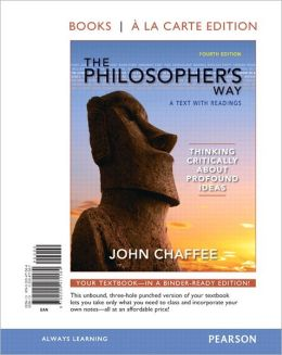 The Philosopher's Way: Thinking Critically About Profound Ideas, Books a la Carte Edition