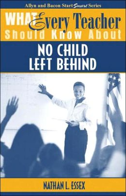 What Every Teacher Should Know about No Child Left Behind