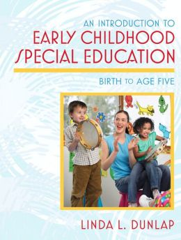 Introduction to Early Childhood Special Education: An Birth to Age Five